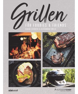OUTDOORCHEF Grillen für Foodies and Friends Grillbuch