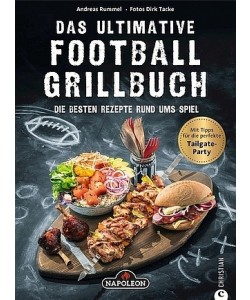 Napoleon Grillbuch Das ultimative Football-Grillbuch